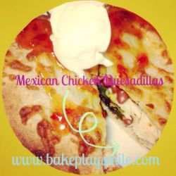 Mexican Chicken Quesadillas (perfect midweek family meal)