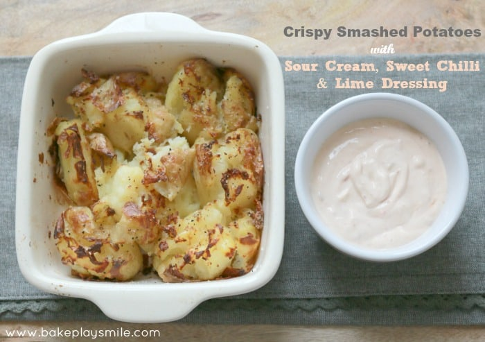 Crispy Smashed Potatoes with Sour Cream, Sweet Chilli & Lime Dressing ...