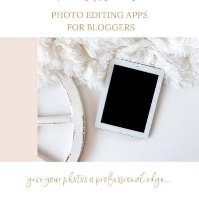 The Best Photo Editing Apps for Bloggers