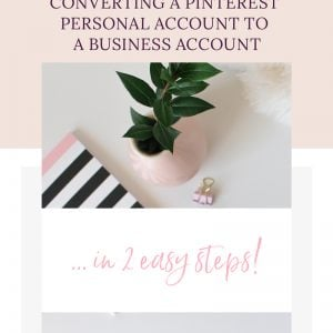 How to Convert Your Personal Pinterest Account to a Business Account in 2 Easy Steps