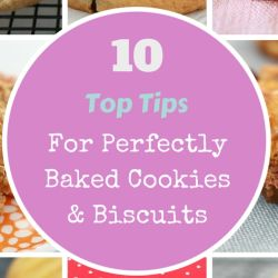 10 Tips For Baking Perfect Cookies & Biscuits