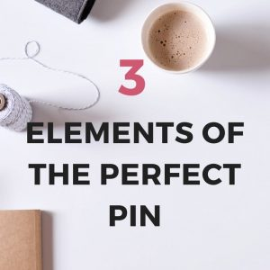 3 Elements Of The Perfect Pin