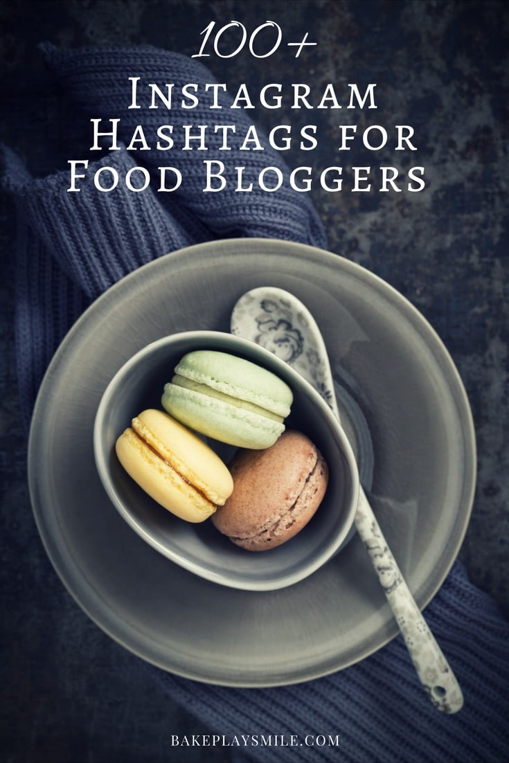 The Very Best Instagram Hashtags for Food Bloggers (100+)