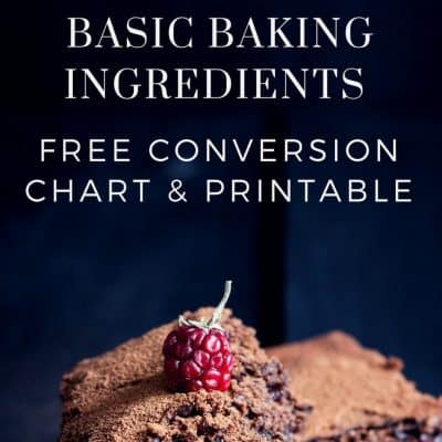 Baking Conversion Chart – Cups, Metric & Imperial (+ free printable)