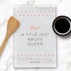 Mum - A Title Above Queen Tea Towel