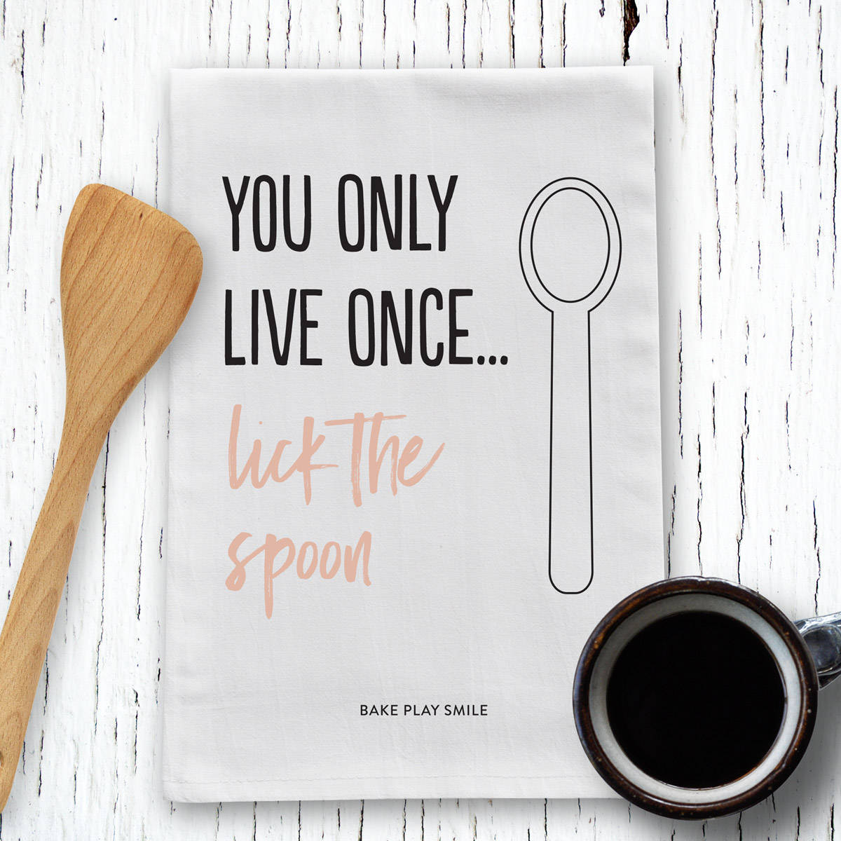 You Only Live Once, Lick The Spoon Tea Towel
