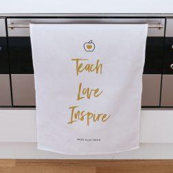 Teach. Love. Inspire Tea Towel
