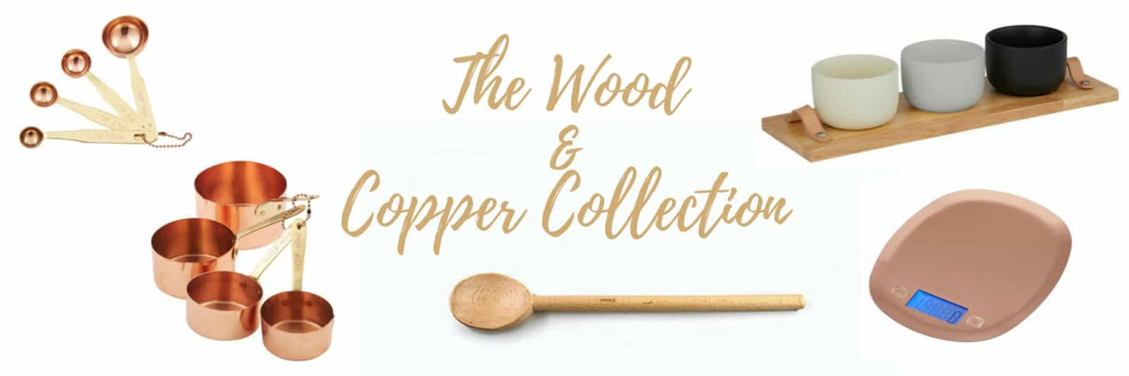 Stay on-trend with our stunning collection of wood & copper baking products and accessories, including measuring spoons & cups, scales and serving trays.