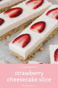 A simple and delicious no-bake Strawberry Cheesecake Slice recipe made from just 5 ingredients... the perfect no-fuss dessert!