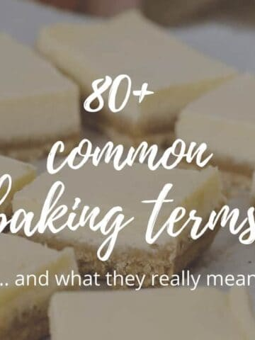 An image of a slice cut into pieces with the text overlay '80+ common baking terms and what they really mean'