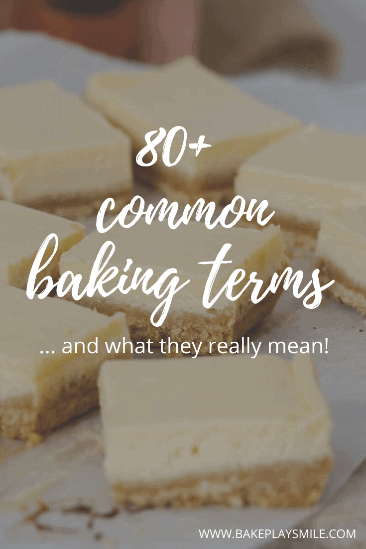 A Pinterest image with a slice in the background and the text '80+ Common Baking Terms, and what they really mean'