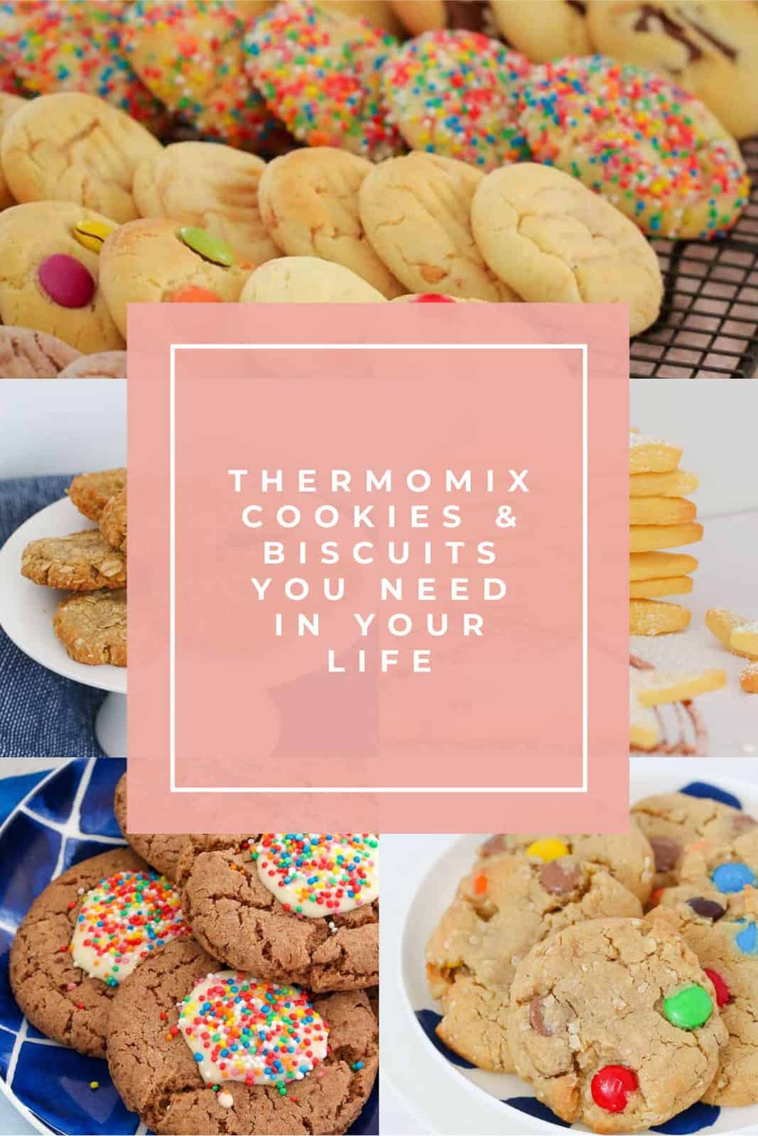 A Pinterest image of cookies with the text overlay ' Thermomix Cookies and Biscuits You Need In Your Life'