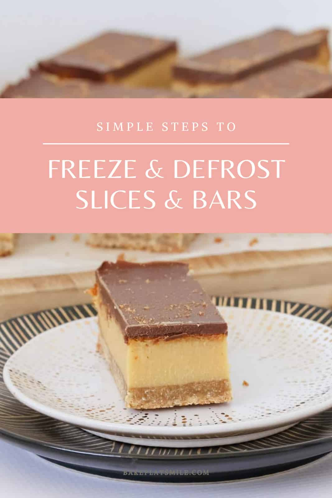 A Pinterest image of a piece of caramel slice served on a plate and the text overlay 'simple steps to freeze and defrost slices and bars'